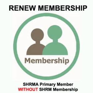 SHRMA Primary Member - WITHOUT SHRM membership (RENEW)